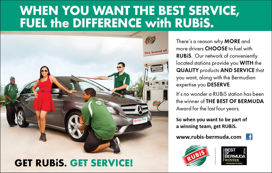 There's a reason why MORE and more drivers CHOOSE to fuel with RUBiS. Our network of conveniently located stations provide you WITH the QUALITY products AND SERVICE that you want, along with the Bermudian expertise you DESERVE. It's no wonder a RUBiS station has been the winner of THE BEST OF BERMUDA Award for the last four years. So when you want to be part of a winning team, get RUBiS. GET RUBiS. GET SERVICE!